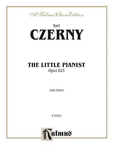 9780769240480: Czerny Little Pianist (Op.823) (Kalmus Edition)
