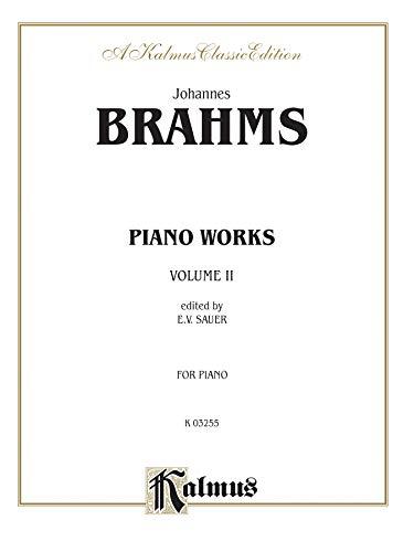 Piano Works, Volume II (incl. Opus 119: By Johannes Brahms