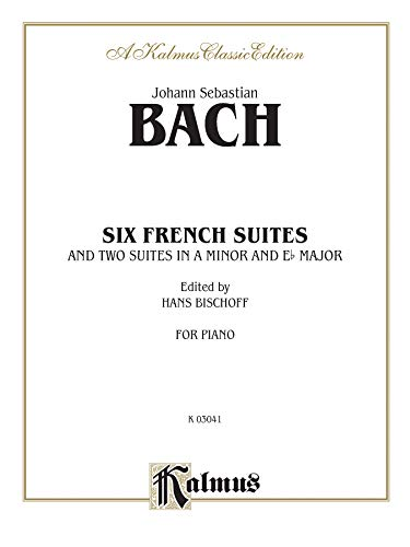 9780769240800: Johann Sebastian Bach: Six French Suites and Two Suites in a Minor and Eb Major (Kalmus Edition)