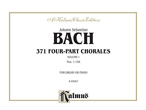 9780769240916: 371 Four-Part Chorales, Vol 1: Nos. 199-371 (for Organ or Piano) (Kalmus Edition)