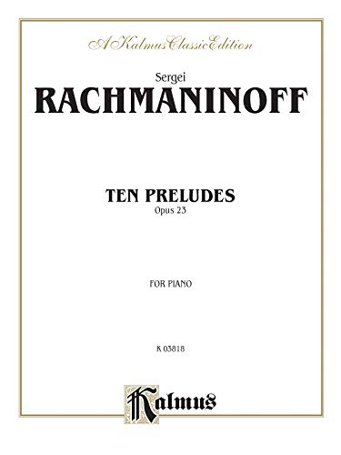 9780769241005: Ten Preludes, Op. 23 (Kalmus Edition)