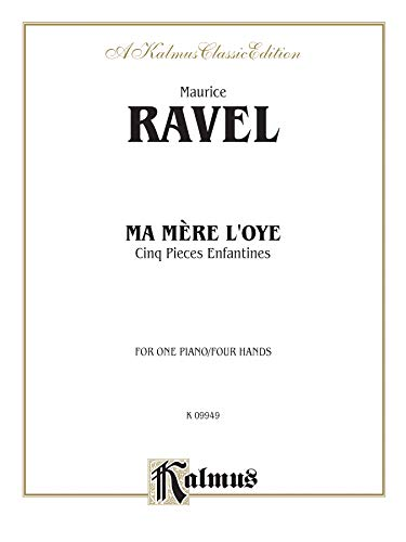 9780769241289: Ma Merè l'oye (Mother Goose Suite): Cinq Pieces Enfantines (Kalmus Edition)