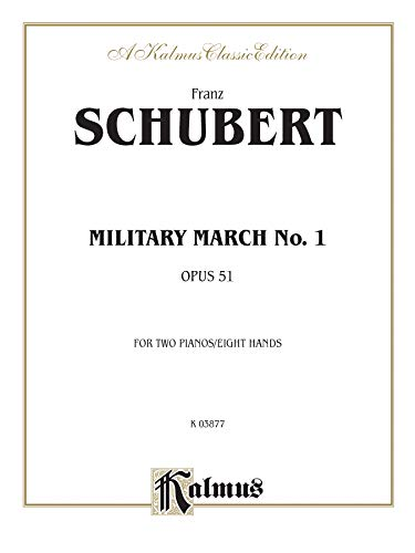 Military March No. 1, Op. 51, for Two Pianos / Eight Hands (Kalmus Classic Edition)
