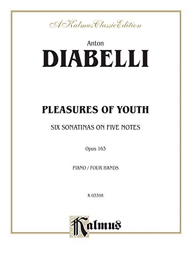 9780769241401: Pleasures of Youth: Six Sonatinas on Five Notes, Op. 163 (Kalmus Edition)
