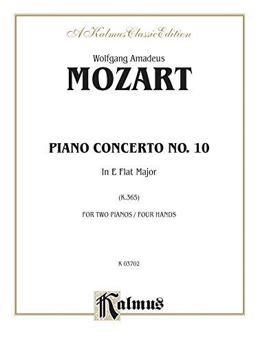 9780769241463: Piano Concerto No. 10 in E-flat Major for Two Pianos, K. 365 (Kalmus Edition)