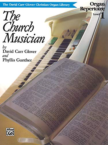 9780769241845: The David Carr Glover Christian Organ Library  Church Musician Organ  Repertoire  Level One