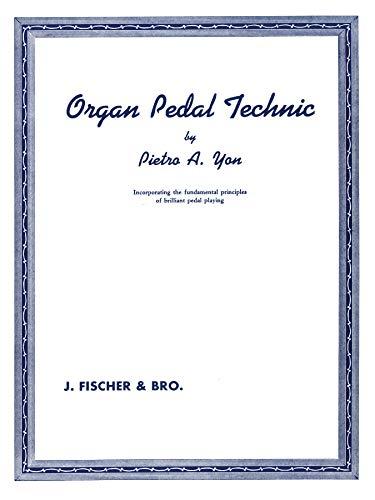 Organ Pedal Technic (Paperback): Pietro A Yon