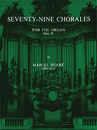 9780769241951: Seventy-Nine Chorales for the Organ: Opus 28