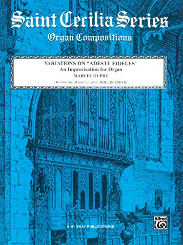 9780769241975: Variations on Adeste Fideles: An Improvisation for Organ, Sheet (Saint Cecilia Organ Compositions)