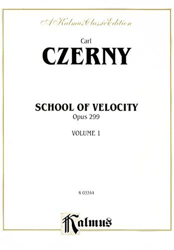 9780769242279: School of Velocity, Op. 299, Vol 1 (Kalmus Edition)