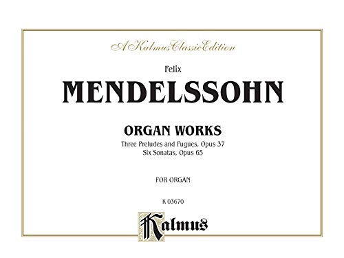 9780769242576: Organ Works, Op. 37 and Op. 65: Comb Bound Book (Kalmus Edition)