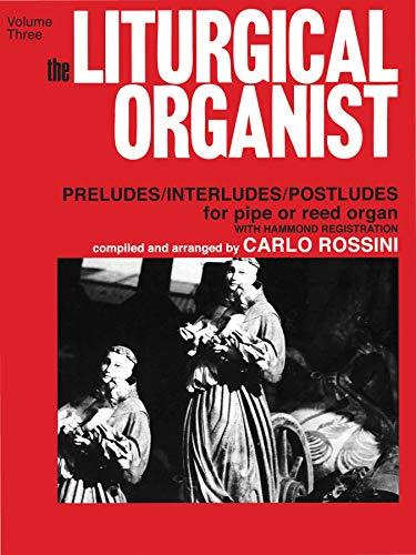 9780769242835: The Liturgical Organist, Vol. 3