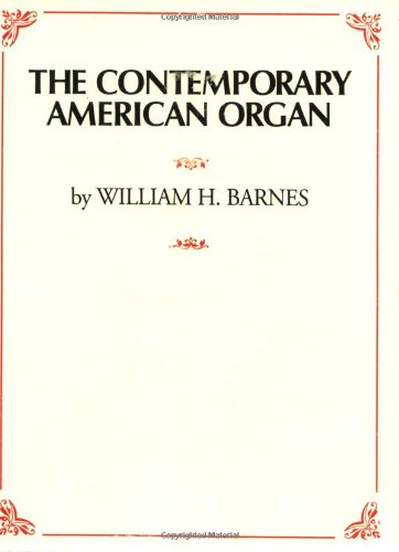 9780769242903: The Contemporary American Organ