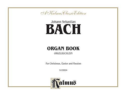 Organbook (Orgelbuchlein): Comb Bound Book (Kalmus Edition): Johann Sebastian Bach