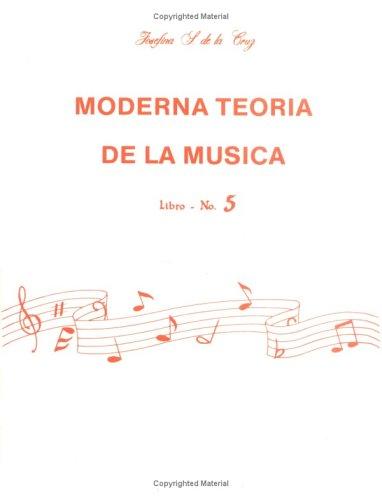 9780769243429: Moderna Teoría de la Música, Bk 5: Spanish Language Edition (Moderna Teoria De La Musica) (Spanish Edition)