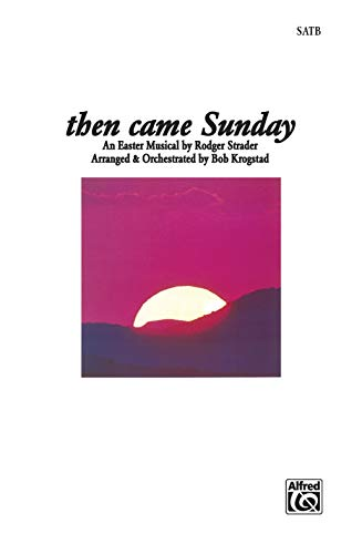 9780769243580: Then Came Sunday: SATB Book