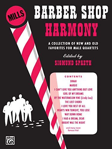 9780769244013: Barber Shop Harmony: A Collection of New and Old Favorites for Male Quartets