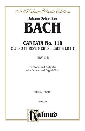 Cantata No. 118 -- O Jesu Christ,