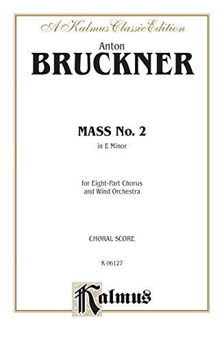 9780769244419: Mass No. 2 in E Minor: SSAATTBB (Orch.) (Latin Language Edition), Vocal Score (Kalmus Edition) (Latin Edition)