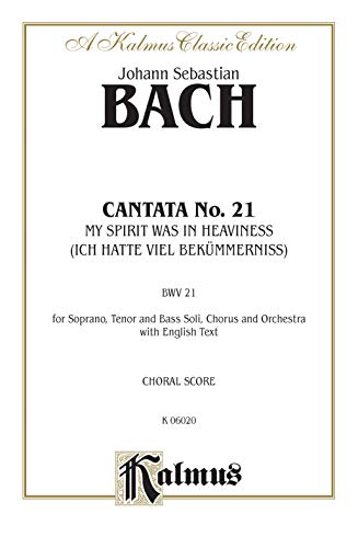 9780769244501: Cantata No. 21 -- Ich hatte viel Bekummernis: SATB with SATB Soli (German, English Language Edition) (Kalmus Edition) (German Edition)