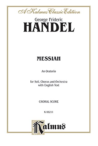9780769244693: Messiah: An Oratorio, for Soli, Chorus and Orchestra with English Text, Choral Score, Kalmus Classic Edition
