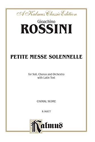 9780769244860: Petite Messe Solennelle: SATB with SATB Soli (Orch.) (Latin Language Edition) (Kalmus Edition) (Latin Edition)