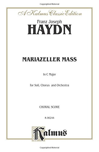 Mariazeller Mass: In C Major for Soli, Chorus and Orchestra (Kalmus Classic)