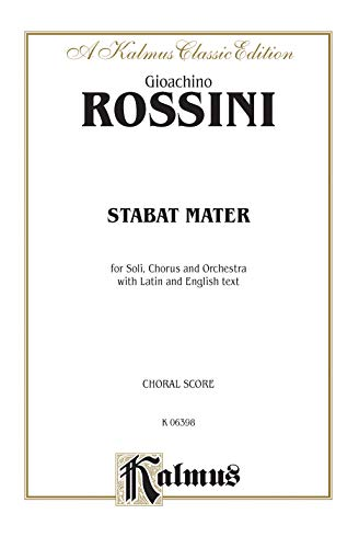9780769245218: Stabat Mater: For Soli, Chorus and Orchestra With Latin and English Text, Choral Score: A Kalmus Classic Edition