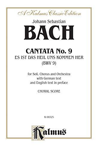 9780769245720: Cantata No. 9 -- Es ist das Heil uns kommen her (Kalmus Edition) (German Edition)
