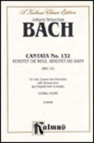 Cantata No. 132 -- Bereitet die Wege, bereitet die Bahn: SATB with SATB Soli (Kalmus Edition): Bach...