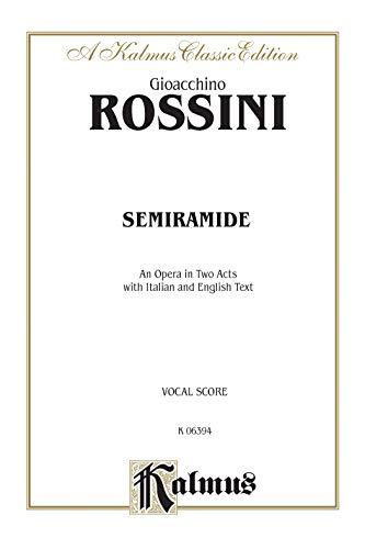 9780769246147: Semiramide: Italian, English Language Edition, Vocal Score (Kalmus Edition) (Italian Edition)