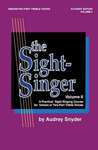 The Sight-Singer for Unison/Two-Part Treble Voices, Vol: Snyder, Audrey