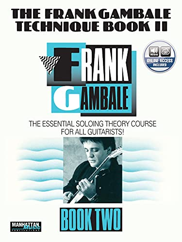 9780769248073: The Frank Gambale Technique Book II: The Essential Soloing Theory Course for all Guitarists! [Includes CD]