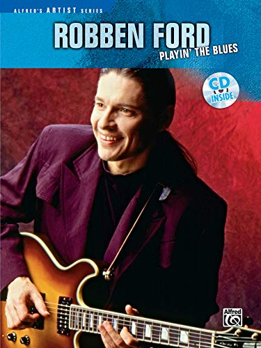 9780769249131: Robben Ford -- Playin' the Blues: Guitar TAB, Book & CD (Alfred's Artist Series)