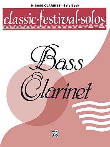 9780769250007: Classic Festival Solos (B-Flat Bass Clarinet), Vol 1: Solo Book