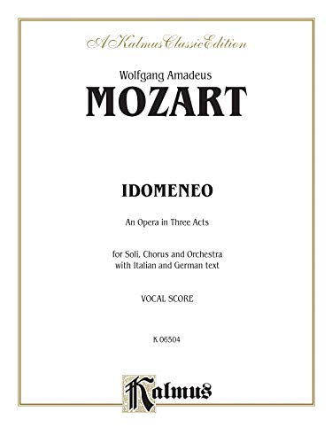 9780769250199: Idomeneo: An Opera in Three Acts for Soli, Chorus and Orchestra With Italian and German Text: a Kalmus Classic Edition (German Edition)