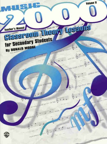 Music 2000 -- Classroom Theory Lessons for Secondary Students, Vol 2: Teacher's Edition (0769250424) by Donald Moore