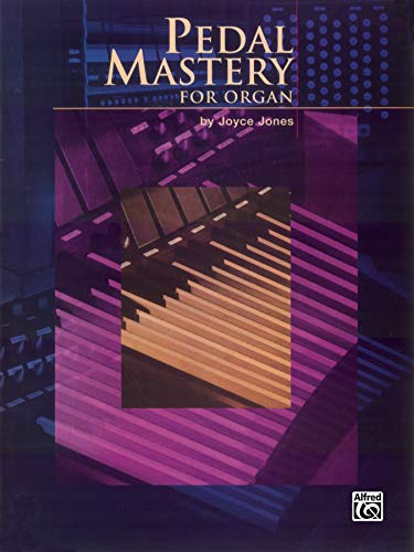 9780769250441: Pedal Mastery: For Organ