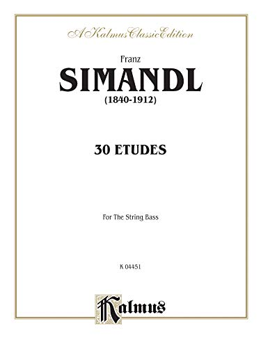 9780769251998: Franz Simandl (1840-1912) 30 Etudes for The String Bass: Kalmus Classic Edition