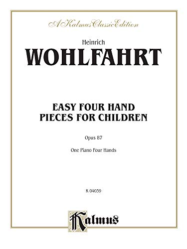 Easy Four Hand Pieces for Children, Op. 87 (Kalmus Edition)