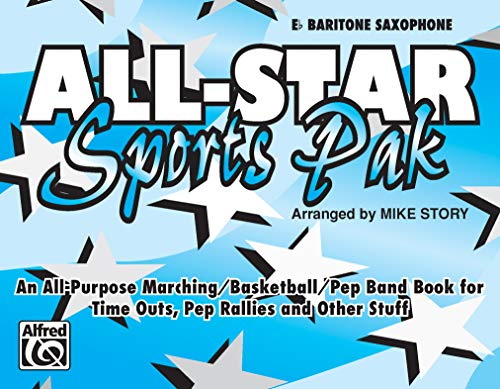 9780769252230: All-Star Sports Pak (An All-Purpose Marching/Basketball/Pep Band Book for Time Outs, Pep Rallies and Other Stuff): E-flat Baritone Saxophone