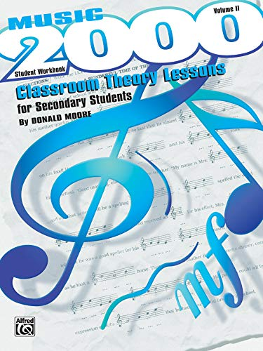 9780769252308: Music 2000 -- Classroom Theory Lessons for Secondary Students, Vol 2: Student Workbook