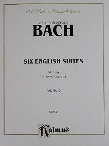 Six English Suites (Belwin Edition: Belwin Classic: Bach, Johann Sebastian,