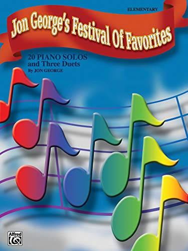 9780769253022: Jon George's Festival of Favorites: 20 Piano Solos and Three Duets