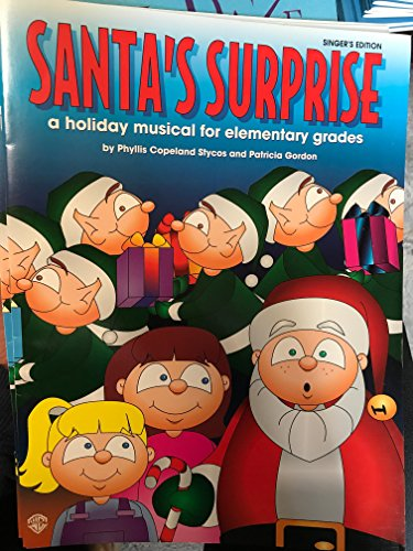 Santa's Surprise (A Holiday Musical for Elementary Grades): Singer's Edition (0769253253) by Stycos, Phyllis Copeland; Gordon, Patricia