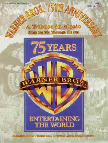 9780769253893: Warner Bros. 75 Years: A Tribute in Music from the 20s Through the 90s : 20s & 30s: 1 (Warner Bros, 75th Anniversary Series , Vol 1)