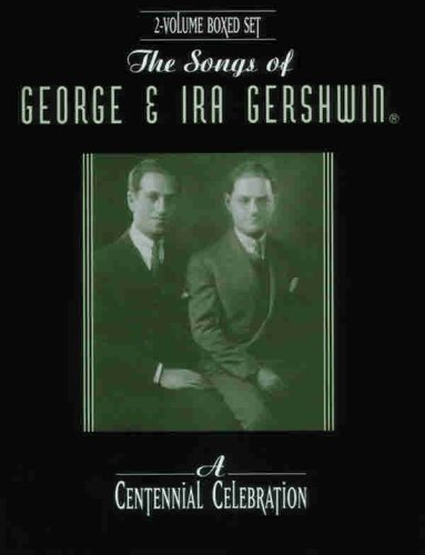The Songs of George & Ira Gershwin: A Centennial Celebration: Gershwin, George;Gershwin, Ira