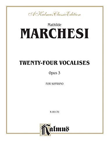 9780769254418: Twenty-four Vocalises for Soprano, Op. 3 (Kalmus Edition)
