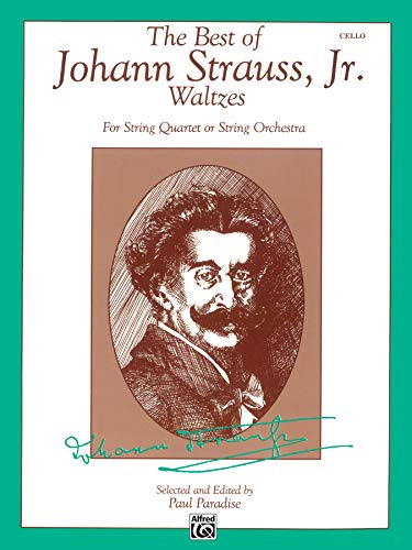 9780769254531: The Best of Johann Strauss, JR. Waltzes (for String Quartet or String Orchestra): Cello