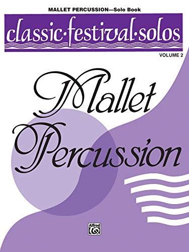 9780769255057: Classic Festival Solos (Mallet Percussion), Vol 2: Solo Book
